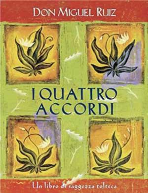 I quattro accordi: Un libro di saggezza tolteca (Nuove frontiere del pensiero)