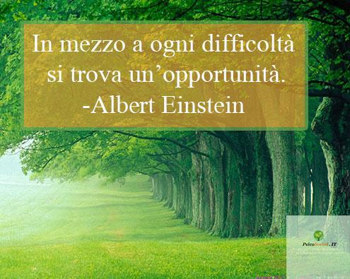 In mezzo a ogni difficoltà si trova un'opportunità.