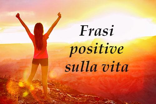 Frasi Sulla Vita Positive Citazioni Come Ispirazione