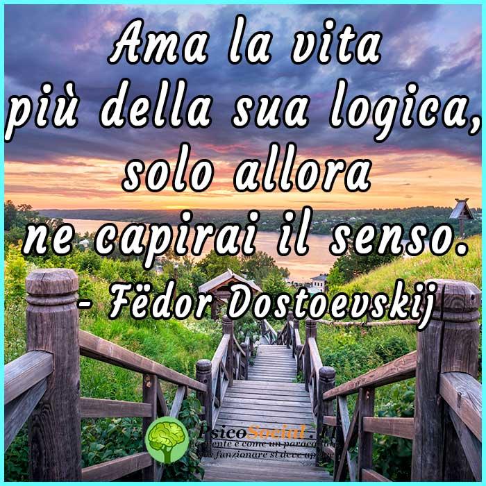 Frasi ama la vita Dostoevskj