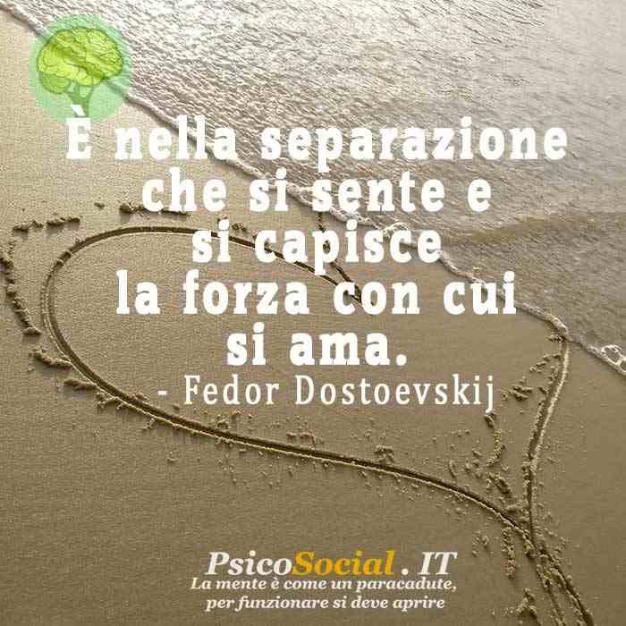 Frasi amore distanza Dostoevskij