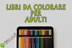 Libri da colorare per adulti antistress